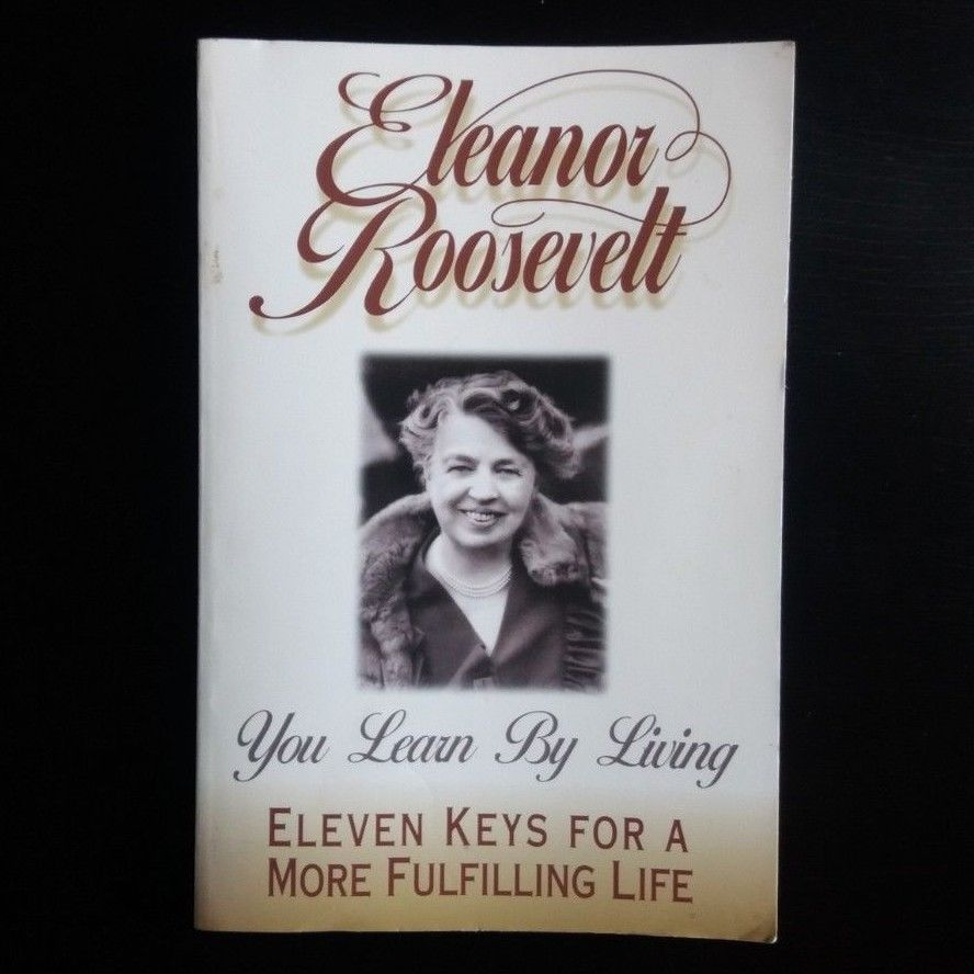 Eleanor Roosevelt YOU LEARN BY LIVING: ELEVEN KEYS FOR A MORE FULFILLING LIFE-VG